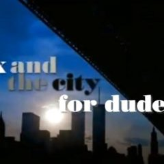 The Male Version Of 'Sex And The City' [Video]