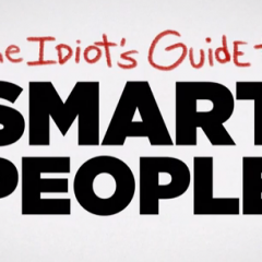 Idiot's Guide to Smart People: Politics